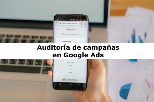 Auditoría de campañas en Google Ads