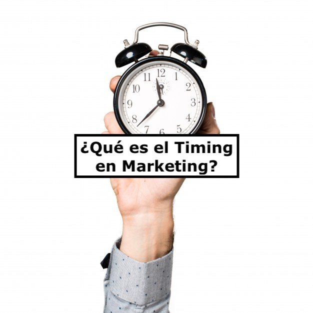 ¿Qué es el Timing en Marketing?
